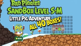 Bad Piggies Little Pig Adventure S-M Sandbox Walkthrough - ALL 40 BOXES!!!