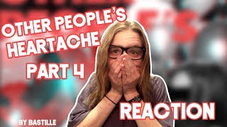 Other Peoples Heartache Part 4 by Bastille - REACTION