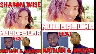 SHARON WISE - MULIBASUMA Ft Nathan Samona & Marvin Chilolo, Zambian Gospel Music Latest Gospel 2020