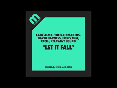 Lady Alma, Rainmakers, Harness, Lum, Cecil, Relevant Sound  - Let It Fall (MuthaFunkazl Remix)