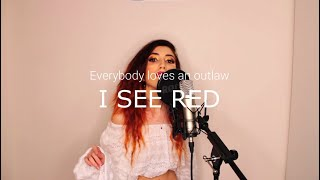 I see red - Everybody loves an Outlaw | Cover by Federica de Robertis