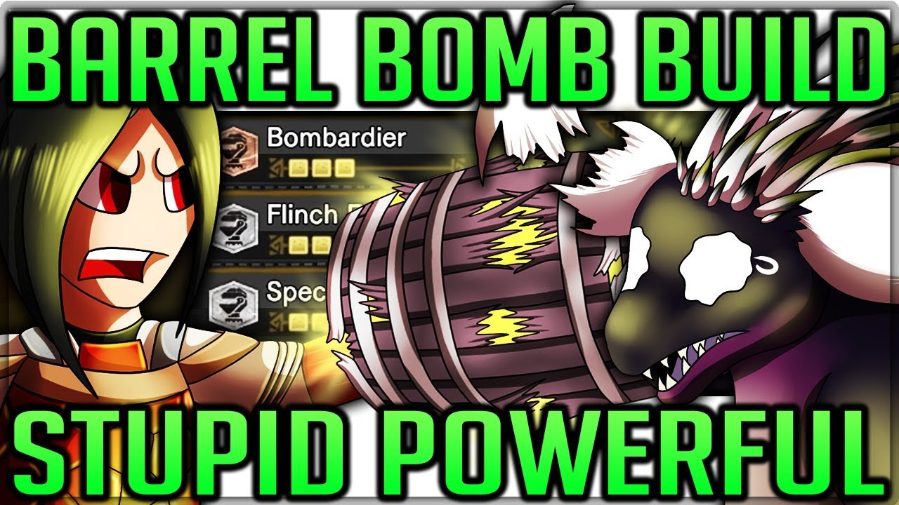 Broken Barrel Bombs Only Build - New Best Build in Game -  Fun/Fast/EXPLOSION - Monster Hunter World!