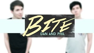 Bite | Dan and Phil