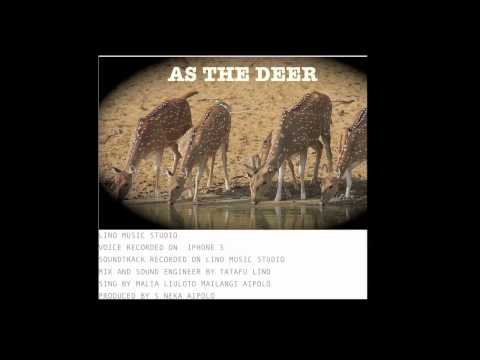 As the deer by M Liuloto Mailangi Aipolo