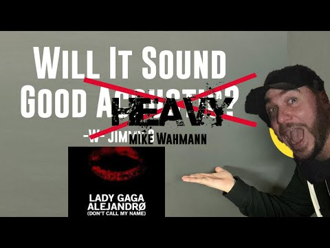 Will it Sound Good Heavy? with Mike Wahmann - Alejandro (Lady Gaga Cover)
