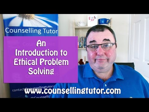 An introduction to ethical problem solving in counselling - Tim Bond