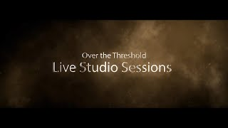 Over the Threshold Band | Live Studio Sessions