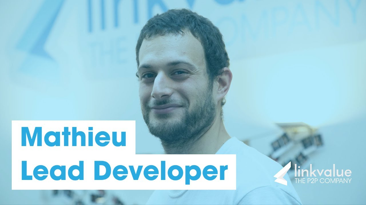 Découvrez Linkvalue avec Mathieu Lead developer | LINKVALUE