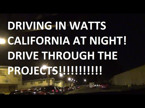 Driving in Watts at night WATTS PROJECTS!!!!!! 2015 Grape Street watts