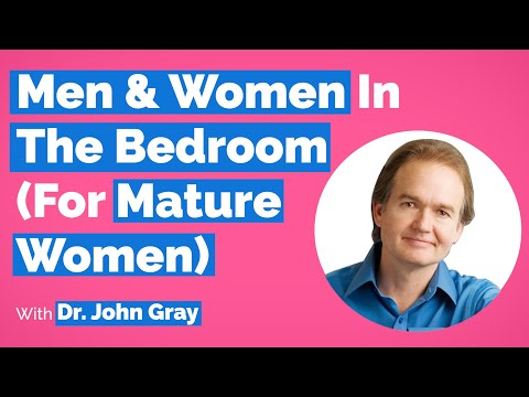 John Gray-Men, Women & Intimacy (What To Watch Out For Over 40!)