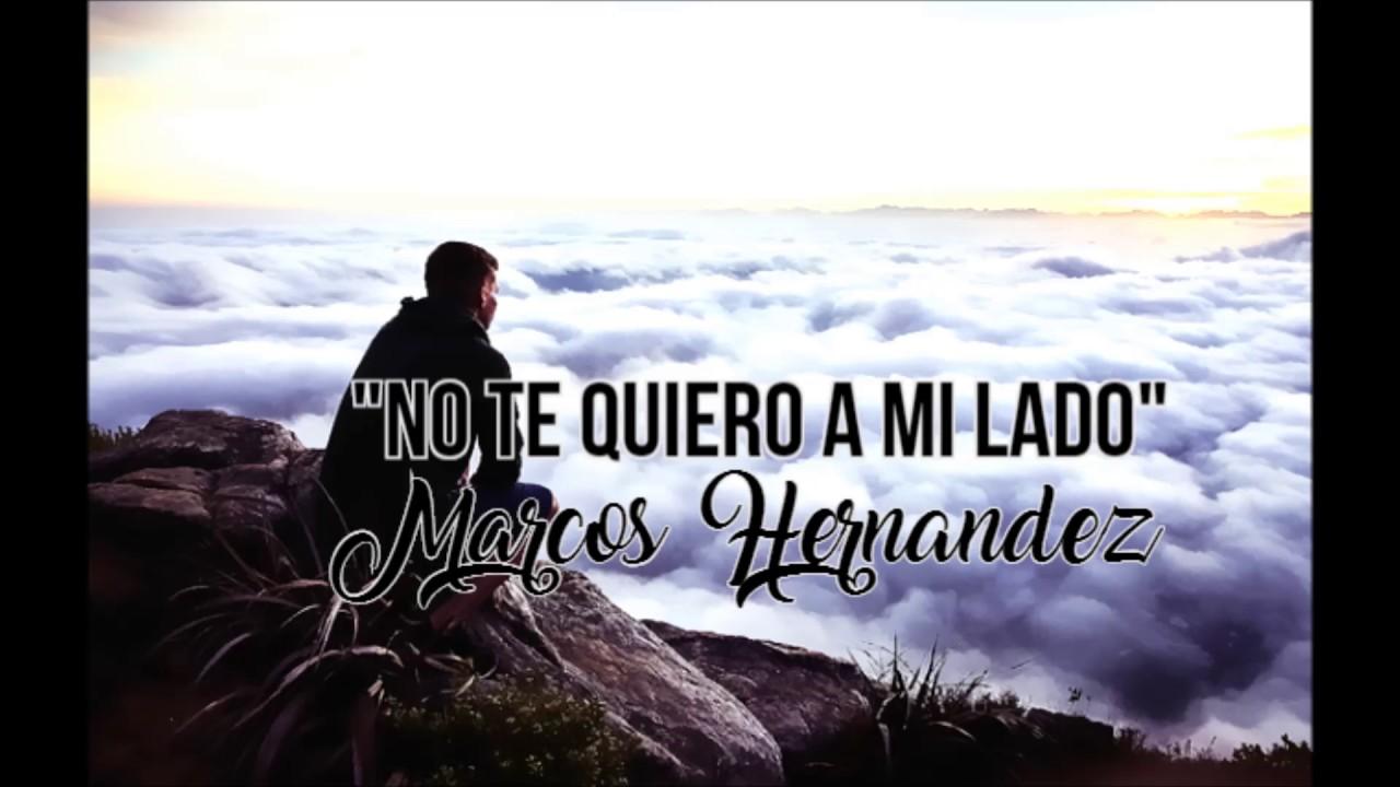 No Te Quiero A Mi Lado-Marcos Hernandez [Beat Por Zom] - YouTube