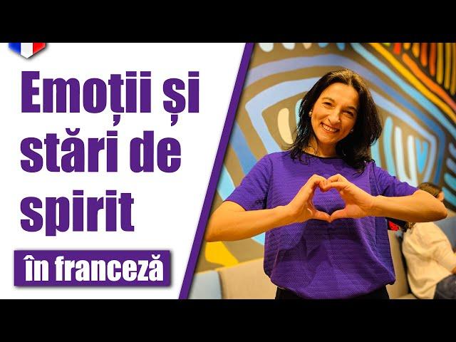 Emoții și stări | Limba franceza | VOCABULAR (subtitrare in românã)