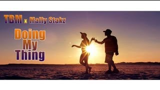 FRED THE GODSON & TBM FT. MALLY STAKZ - DOING MY THING