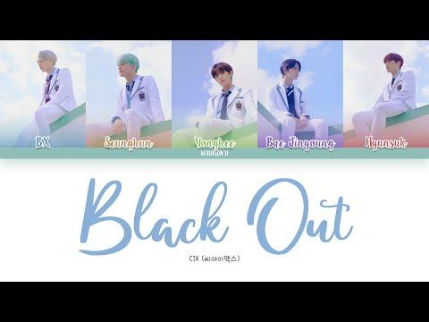 CIX (씨아이엑스) - 'BLACK OUT' Lyrics [Color Coded Han_Rom_Eng]