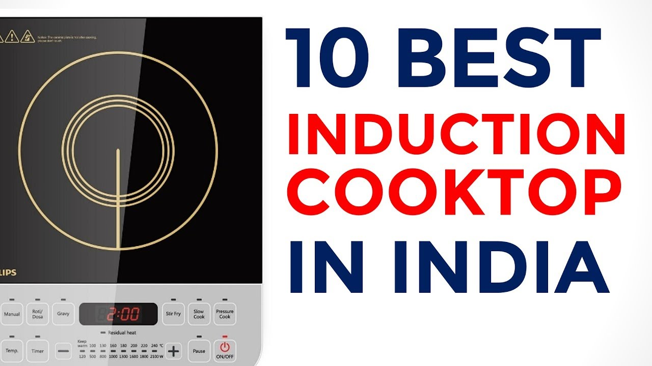 High Quality 10 Best Induction Cooktop In India With Price | 2017