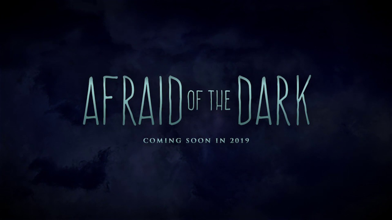 Afraid of the Dark Trailer