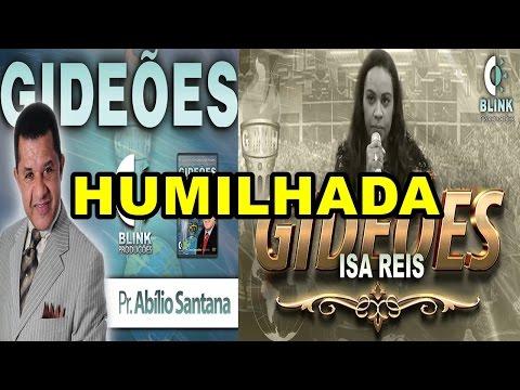NO CONGRESSO DOS GIDEÕES 2017, ABÍLIO SANTANA HUMILHA ISA REIS
