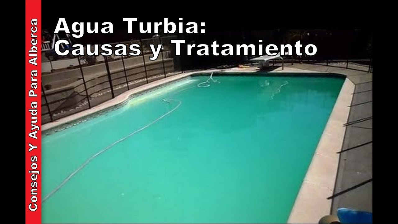 Agua turbia causas y tratamiento youtube for Piscinas y productos