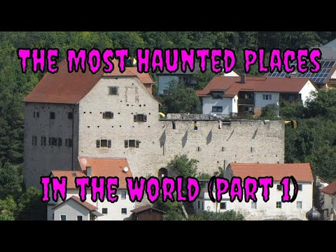 The Most Haunted Places In The World (Part 1)