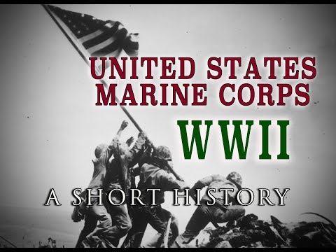 United States Marine Corps In WW2 - A Short History