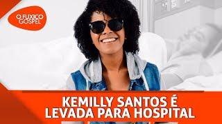 Kemilly Santos é levada para hospital