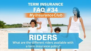 What are the different riders available with a term insurance policy? | FAQ #34