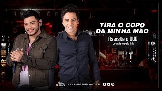 Fred & Gustavo - Tira o Copo da Minha Mão (DVD 2014)