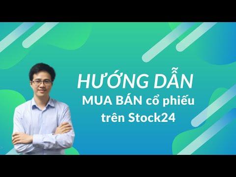 Hướng dẫn mua bán cổ phiếu trên Stock24.