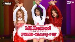 [MR Removed] TWICE - Cheer up + TT (2016 MAMA)