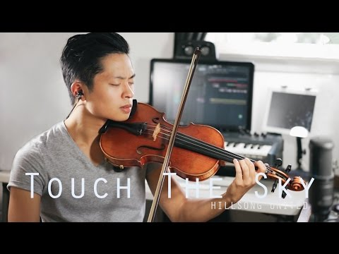 Touch The Sky - Hillsong UNITED - Violin Cover - Daniel Jang