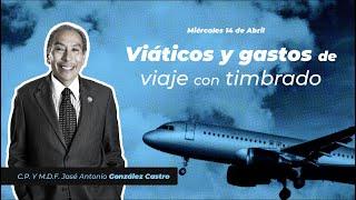 Cadefi | Viáticos y Gastos de viaje con Timbrado | 14 de Abril