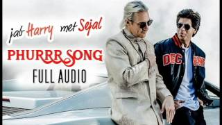 PHURRR Full Audio - Jab Harry Met Sejal (2017) - Shah Rukh Khan, Anusha Sharma