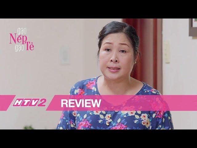 (Review) GẠO NẾP GẠO TẺ - Tập 17| Hồng Vân quyết