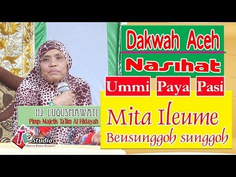 Dakwah Aceh I Mita Ileume Beusunggoh Sunggoh I Nasihat Ummi Paya pasi I HD quality