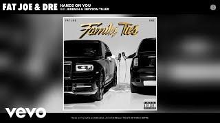 Download Fat Joe, Dre - Hands on You (Audio) ft. Jeremih & Bryson Tiller Mp3 and Videos