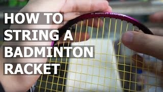 prospeed badminton how to string a badminton racket