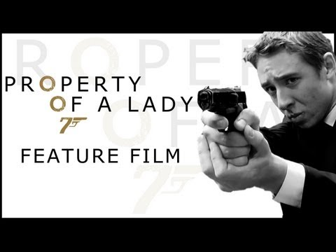 James Bond - Property of a Lady 007 [Full Film Student/Fan Made]
