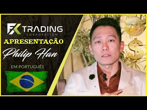 APRESENTAÇÃO OFICIAL FX TRADING CORPORATION - PHILIP HAN (Português)