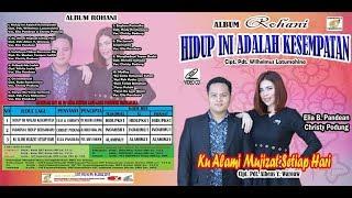 Hidup Ini Adalah Kesempatan (full Version)   Elia B Pandean & Christy Podung