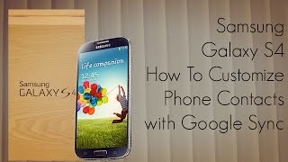 Samsung Galaxy S4 How To Customize Phone Contacts with Google Sync