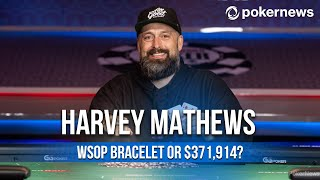 Harvey Mathews on Which Means More - The WSOP Bracelet Or The Money?