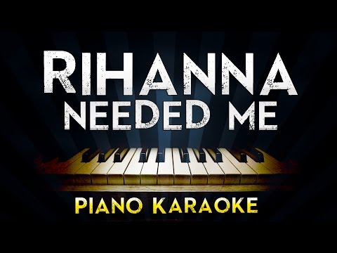 Rihanna - Needed Me | Piano Karaoke Instrumental Lyrics Cover Sing Along