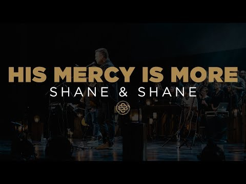 Shane & Shane: His Mercy Is More