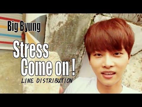 Big Byung - STRESS COME ON! Line Distribution