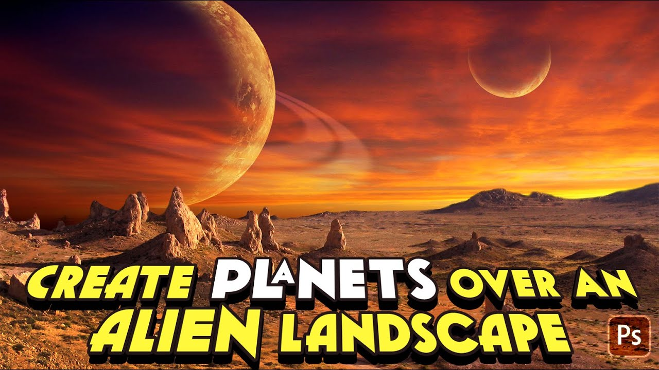 Photoshop: How to Add PLANETS to an Alien Landscape.