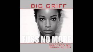 Fuss No More (Big Griff)