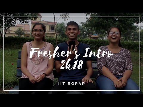 Freshers Introduction 2018 || IIT Ropar