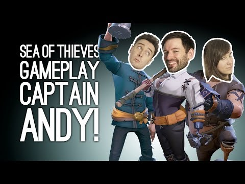Let's Play Sea of Thieves: SET SAIL FOR ADVENTURE WITH CAP'N ANDY! Sea of Thieves Xbox One Gameplay