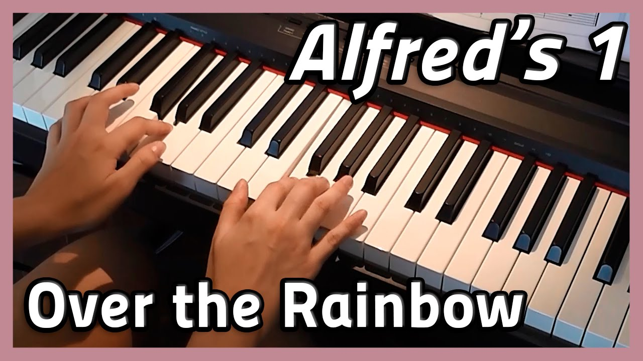 ♪ Over the Rainbow ♪ Piano | Alfred's 1