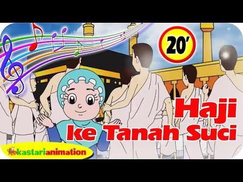Haji Ke Tanah Suci Dan Lagu Lainnya | Lagu Anak Islami Indonesia | Kastari Animation Official